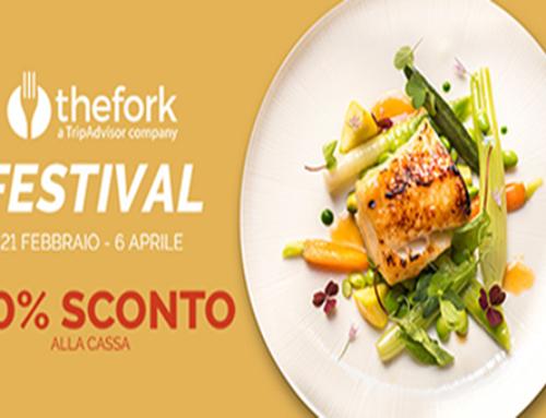Torna TheFork Festival! Fino al 6 aprile sconti fino al 50%!